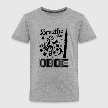 Breathe And Play Oboe Shirt - Toddler Premium T-Shirt