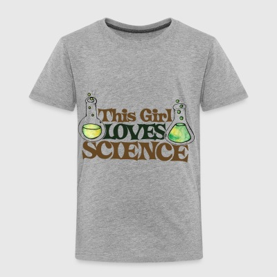 This girl loves science, women love science - Toddler Premium T-Shirt