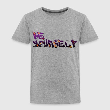 Be Yourself - Toddler Premium T-Shirt