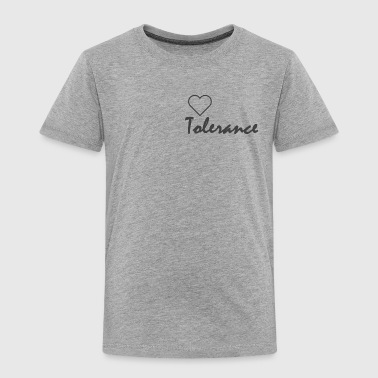 Tolerance - Toddler Premium T-Shirt