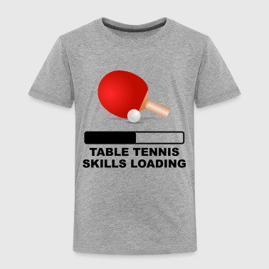 Table Tennis Skills Loading - Toddler Premium T-Shirt