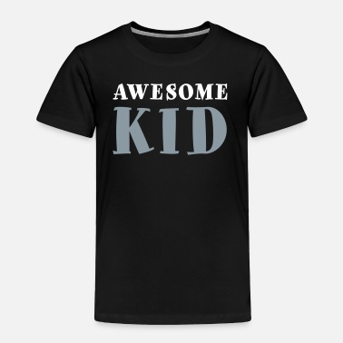 Awesome Awesome Kid (2 Color) - Toddler Premium T-Shirt