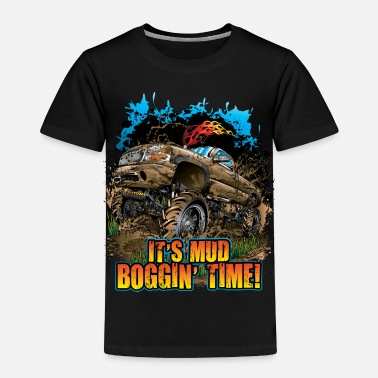 Mud Bogging Mud Bogging Time - Toddler Premium T-Shirt
