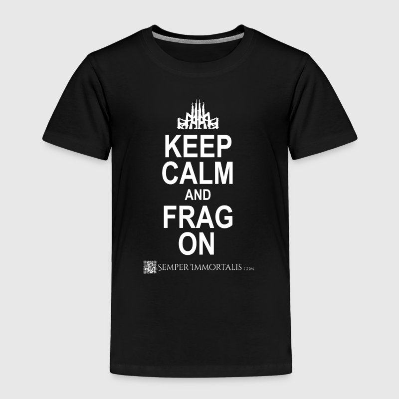 KEEP CALM and FRAG ON (white) - Toddler Premium T-Shirt
