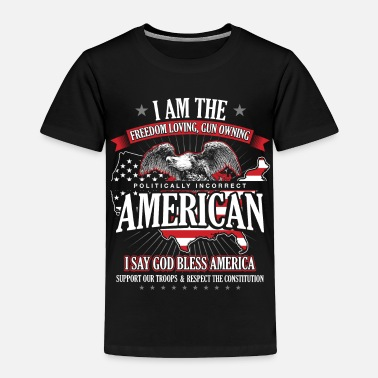 Funny Military I AM THE FREEDOM LOVING - Toddler Premium T-Shirt