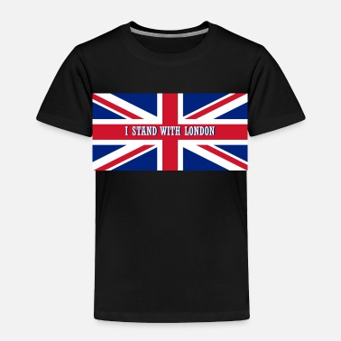 London Attack I Stand with London - Toddler Premium T-Shirt