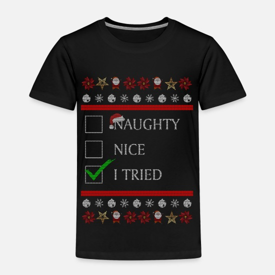Ugly Christmas Sweater Baby Clothing - Ugly knitted Naughty, Nice, I Tried Christmas - Toddler Premium T-Shirt black