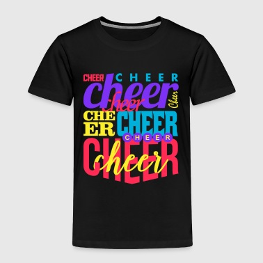 Cheer Cheer Cheer Cheer - Toddler Premium T-Shirt