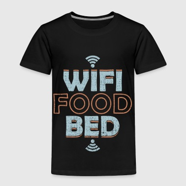 WiFi Food Bed is all i need tech geek support - Toddler Premium T-Shirt