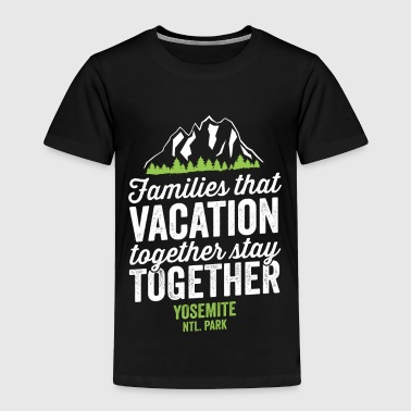 Family Vacation Yosemite National Park Shirt - Toddler Premium T-Shirt