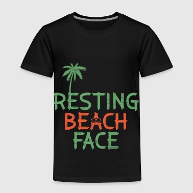 Resting Beach Face Holiday Funny Quote - Toddler Premium T-Shirt