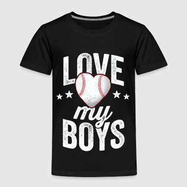 Love My Boys Baseball TShirt Mother Mama Player Team - Toddler Premium T-Shirt