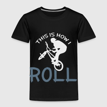 This is how i roll bicycle quote christmas gift - Toddler Premium T-Shirt