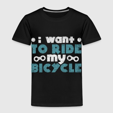 I want to ride my bicycle quote christmas - Toddler Premium T-Shirt