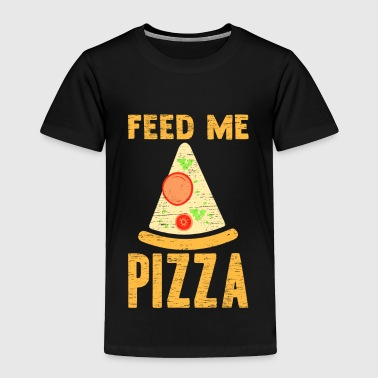 Feed me Pizza food lover gift christmas - Toddler Premium T-Shirt