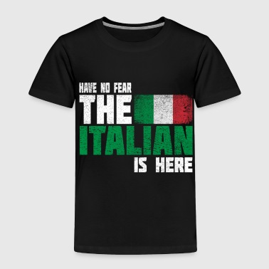 NoFear Italian 02. Great as a gift or gift idea fo - Toddler Premium T-Shirt