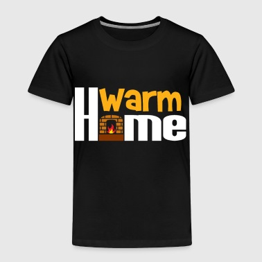 House Warming Warm Home Fireplace gift idea christmas - Toddler Premium T-Shirt