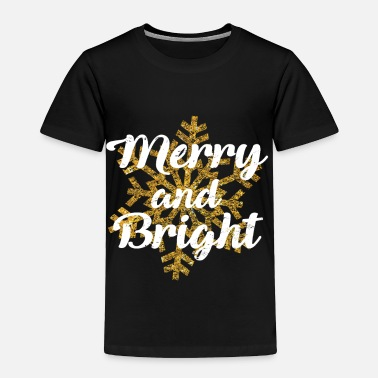 Merry Merry and Bright - Present - Merry Christmas - Toddler Premium T-Shirt