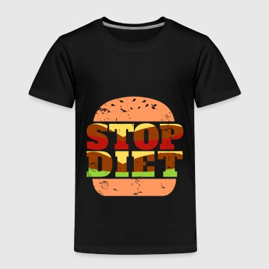Stop Diet Burger awesome gift christmas funny - Toddler Premium T-Shirt