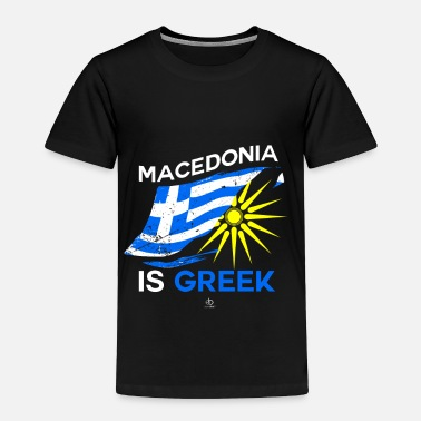Macedonia Macedonia is greek gift - Toddler Premium T-Shirt