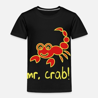 Crab mr_crab - Toddler Premium T-Shirt