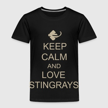 Keep Calm And Love Stingrays Fishing - Toddler Premium T-Shirt