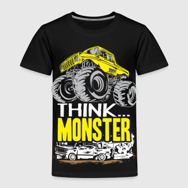 Think Monster Truck Yell - Toddler Premium T-Shirt