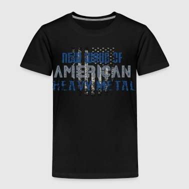 Heavy NEW WAVE OF AMERICAN HEAVY METAL - Toddler Premium T-Shirt
