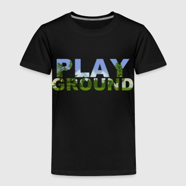 The world is a playground - Toddler Premium T-Shirt