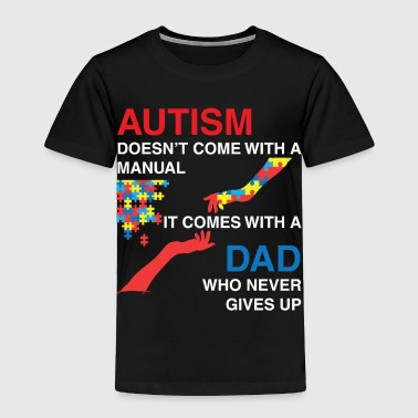 Autism doesn't come with a manual. It comes with a - Toddler Premium T-Shirt