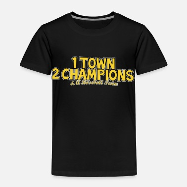 Steeler Nation 1 Town 2 Champions and A Baseball Team - Toddler Premium T-Shirt