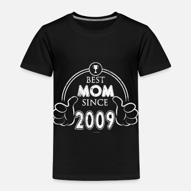 Mothers Day Best Mom 2009 Mother Shirt Mothers Day - Toddler Premium T-Shirt