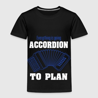 Accordion Accordionist T Shirt Gift Everything is going accordion to plan - Toddler Premium T-Shirt