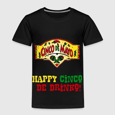 August Cinco De Mayo Holiday Mexican Drinko2 - Toddler Premium T-Shirt