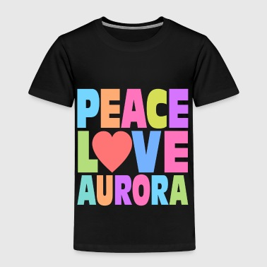 Peace Love Aurora - Toddler Premium T-Shirt