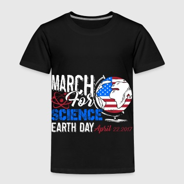 March For Science Earth Day April - Toddler Premium T-Shirt