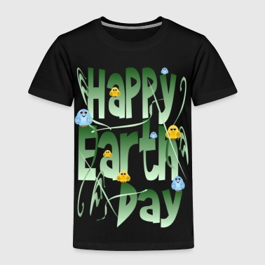 Happy Earth Day with Birds - Toddler Premium T-Shirt