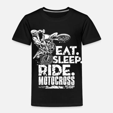 4c52b771e Dirt Bike Eat Sleep Ride - Toddler Premium T-Shirt