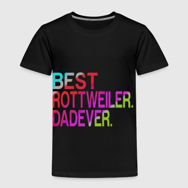 Best Rottweiler Dad Ever - Toddler Premium T-Shirt