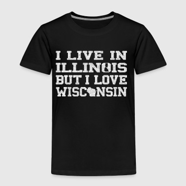 State Of Wisconsin Live Illinois Love Wisconsin - Toddler Premium T-Shirt