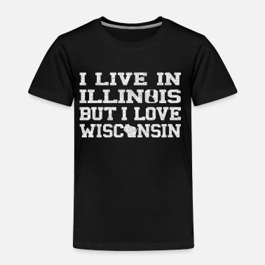 State Live Illinois Love Wisconsin - Toddler Premium T-Shirt