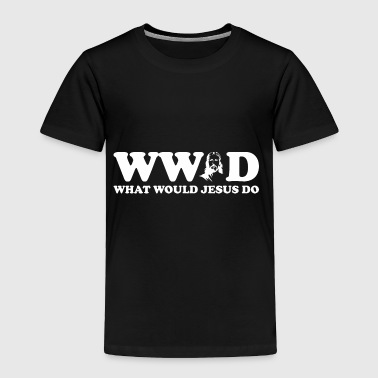 WWJD What Would Jesus Do - Toddler Premium T-Shirt