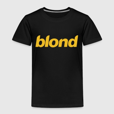 Blond Blonde - Toddler Premium T-Shirt