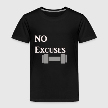 NO Excuses for workout! - Toddler Premium T-Shirt