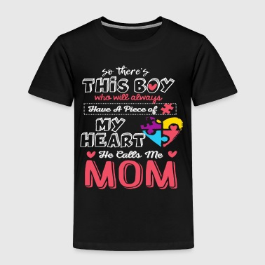 Toddler He Calls Me Mom Autism Awareness Cute Shirt - Toddler Premium T-Shirt