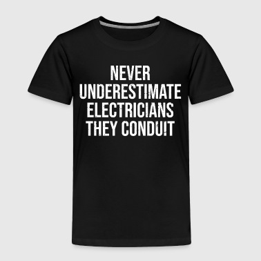 Funny Electricians Conduit Pun Humor T-Shirt - Toddler Premium T-Shirt