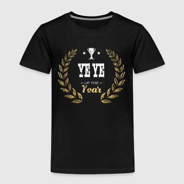 Ye Ye Of Year Ye Ye Grandpa - Toddler Premium T-Shirt
