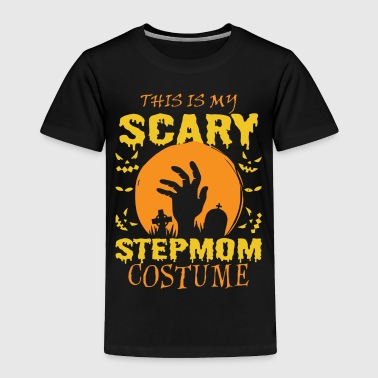 Stepmom This Is My Scary Stepmom Costume Halloween - Toddler Premium T-Shirt