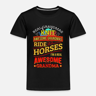 Dressage Horse Grandma Knit Grandmas Ride Horses Knitting Granny - Toddler Premium T-Shirt
