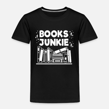 Story Books Junkie White Read Book Reading Bookworm - Toddler Premium T-Shirt